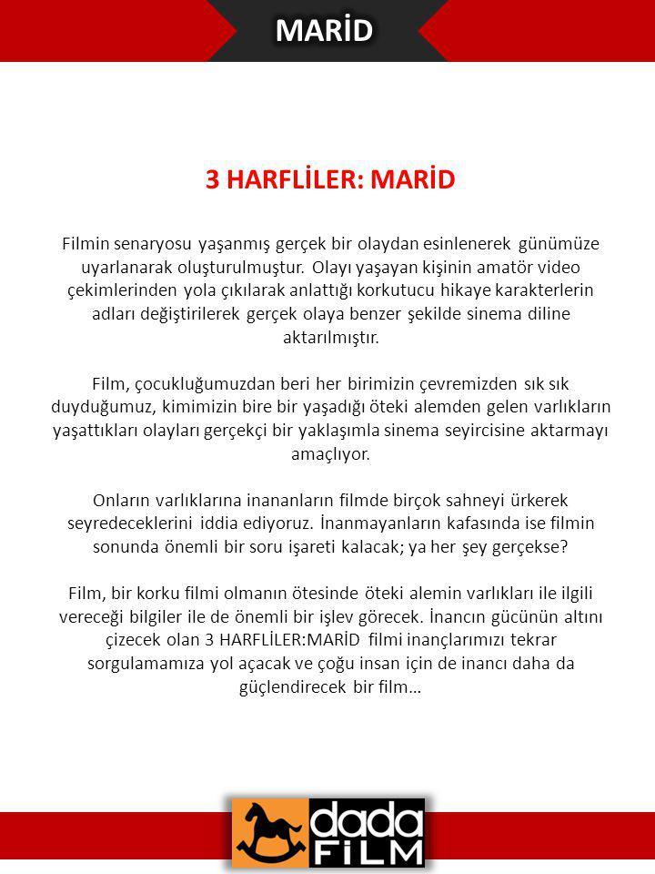 3 HARFLİLER: MARİD Filmin senaryosu yaşanmış gerçek bir olaydan esinlenerek günümüze uyarlanarak oluşturulmuştur.