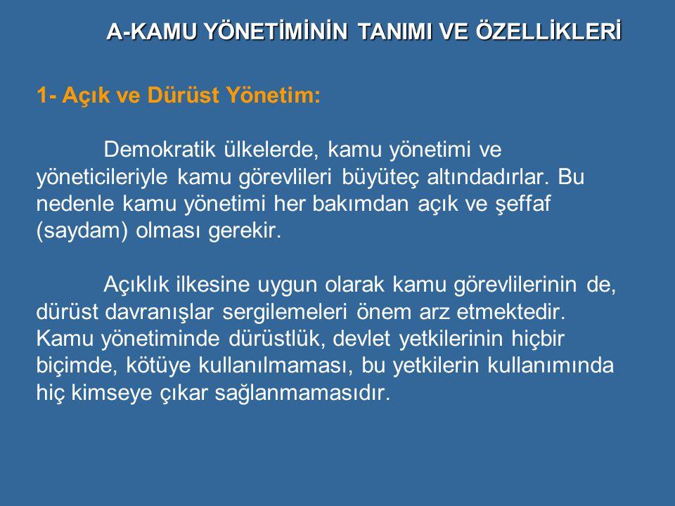 Kamu yönetiminde etik davranışlara ilişkin izleri Türk tarihinde de görmek mümkündür.