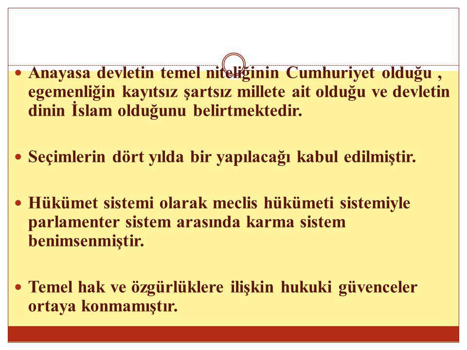 Anayasa devletin temel niteliğinin Cumhuriyet olduğu, egemenliğin kayıtsız şartsız millete ait olduğu ve devletin dinin İslam olduğunu belirtmektedir.