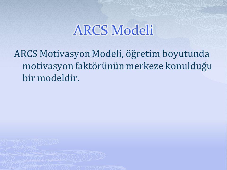 ARCS Motivasyon Modeli, öğretim boyutunda motivasyon faktörünün merkeze konulduğu bir modeldir.
