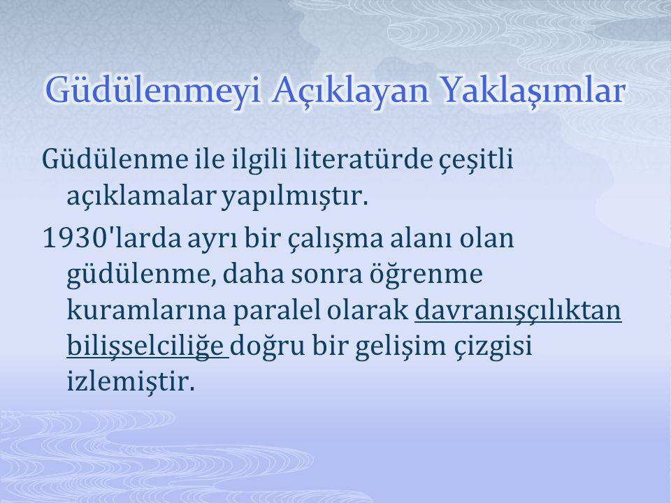 Güdülenme ile ilgili literatürde çeşitli açıklamalar yapılmıştır.