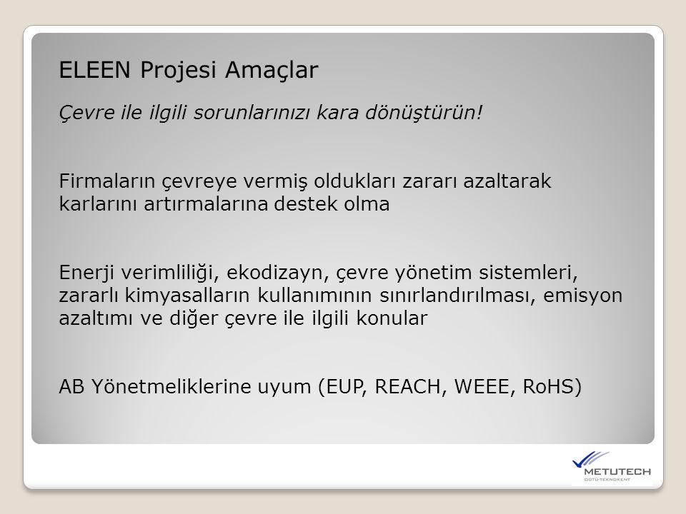 ELEEN Projesi Amaçlar Çevre ile ilgili sorunlarınızı kara dönüştürün.