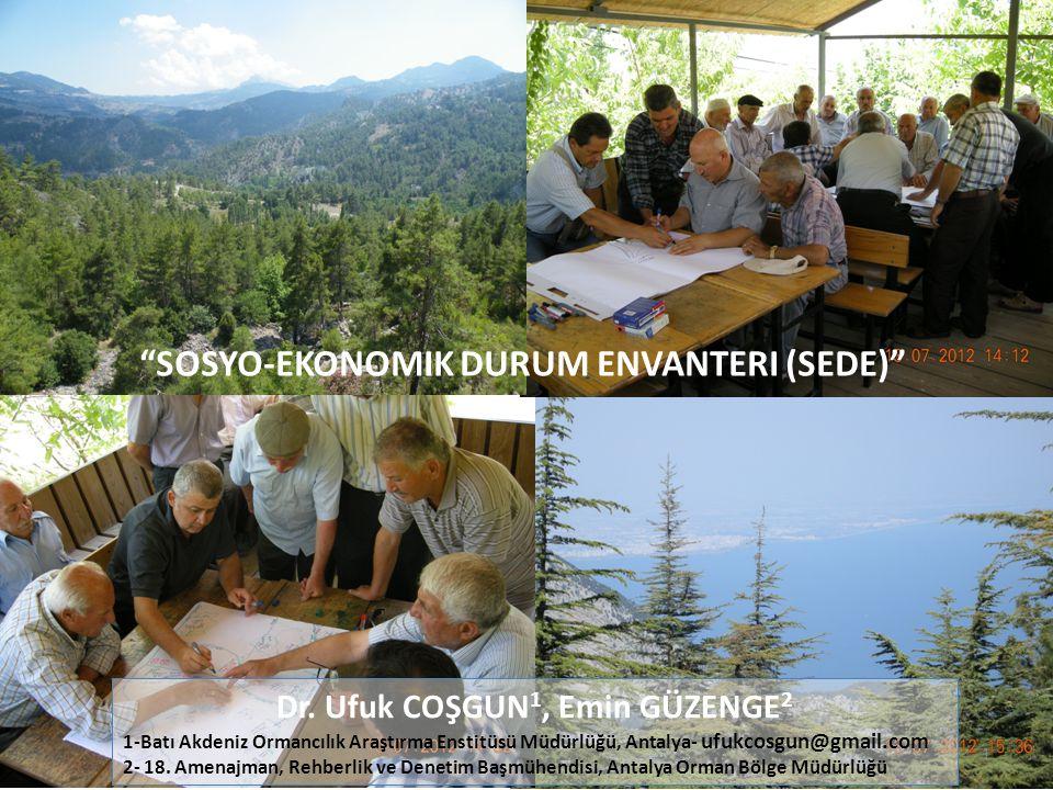 Dr. Ufuk COŞGUN 1, Emin GÜZENGE 2 1-Batı Akdeniz Ormancılık Araştırma Enstitüsü Müdürlüğü, Antalya- ufukcosgun@gmail.com 2- 18. Amenajman, Rehberlik v