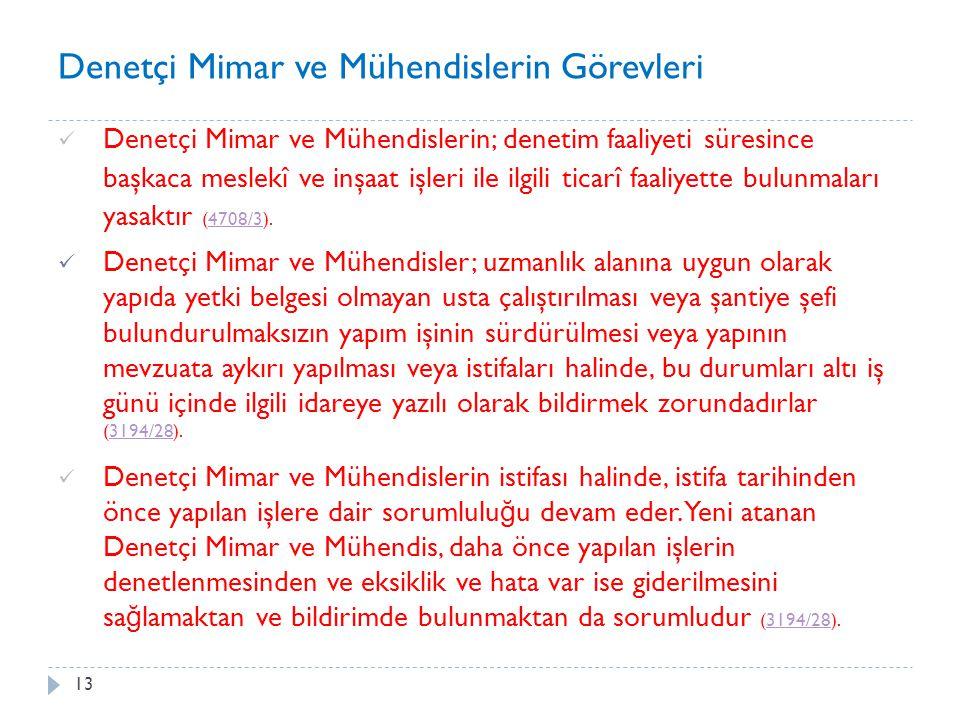 14 Denetçi Mimar ve Mühendislerin İ dari Sorumlulukları 4708 sayılı Kanunun 8.
