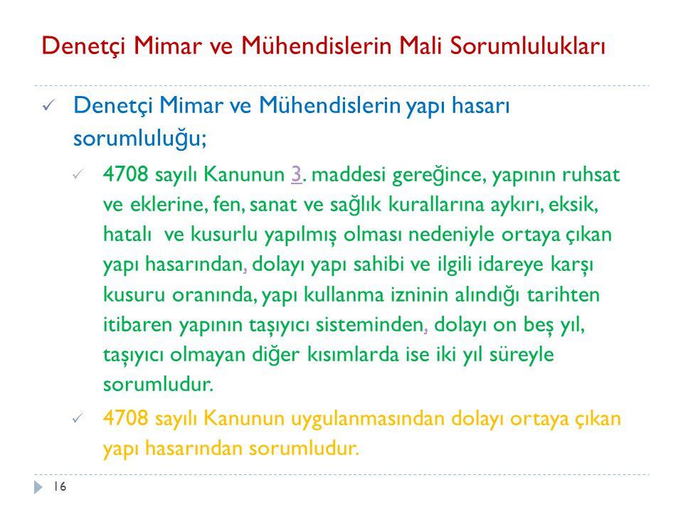 17 Denetçi Mimar ve Mühendislerin Cezai Sorumlulukları 4708 sayılı Kanunun 9.