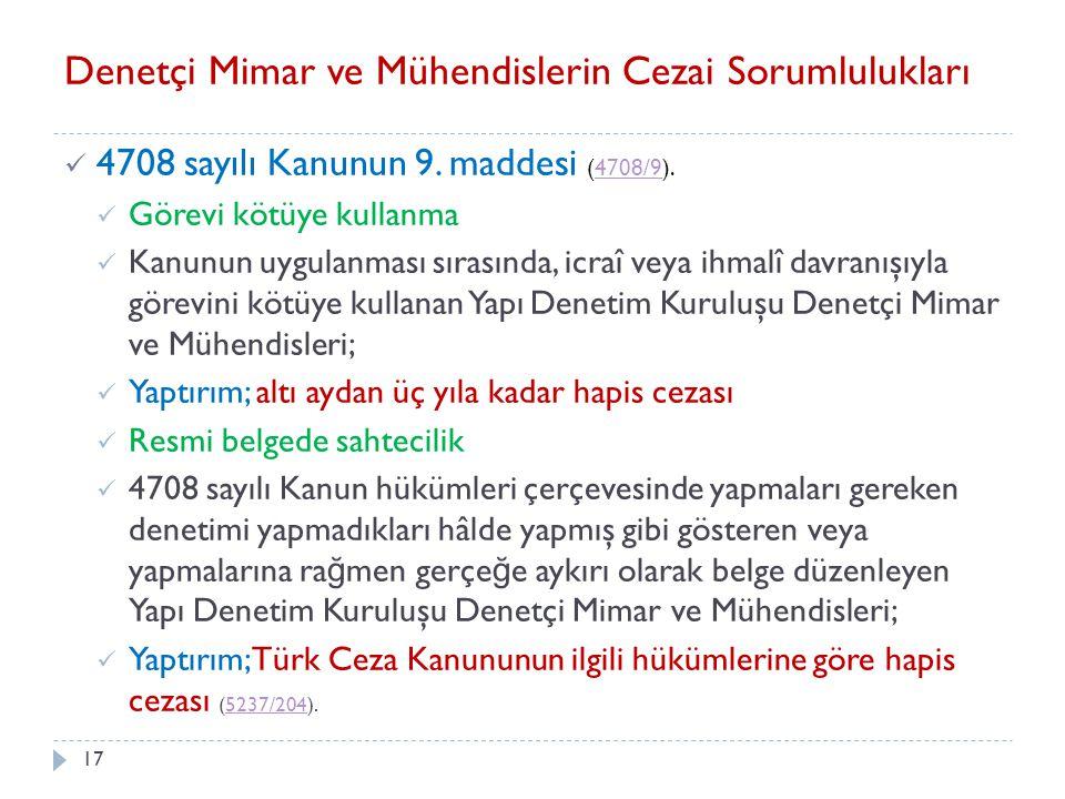 17 Denetçi Mimar ve Mühendislerin Cezai Sorumlulukları 4708 sayılı Kanunun 9. maddesi (4708/9).4708/9 Görevi kötüye kullanma Kanunun uygulanması sıras
