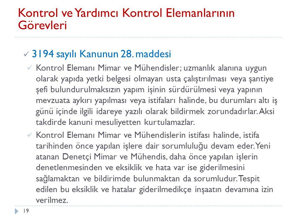 20 Kontrol Elemanlarının Sorumlulukları (1) Mimar-Mühendis İ dari sorumluluk 4708 sayılı Kanunun 8.