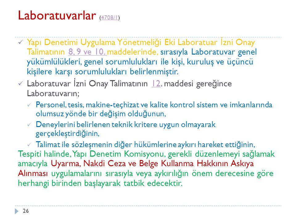 27 Laboratuvar Görevlileri (4708/1)4708/1 İ dari Sorumluluk 6235 sayılı Kanunun 26.