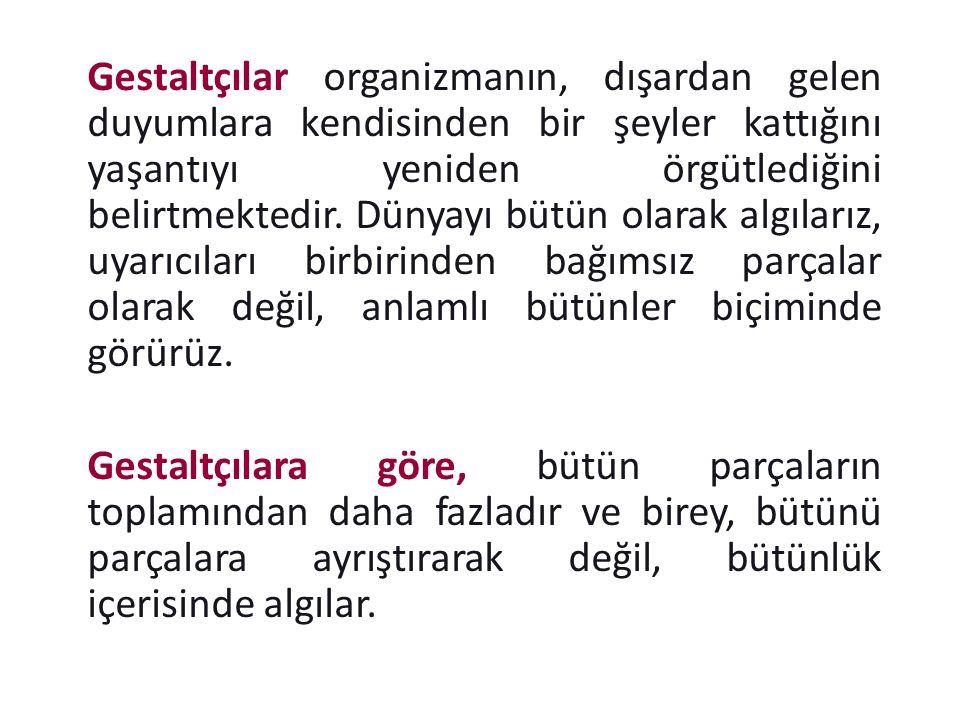 Gestalt kuramına göre Bellekte iz bırakan algılar hatırlanır.