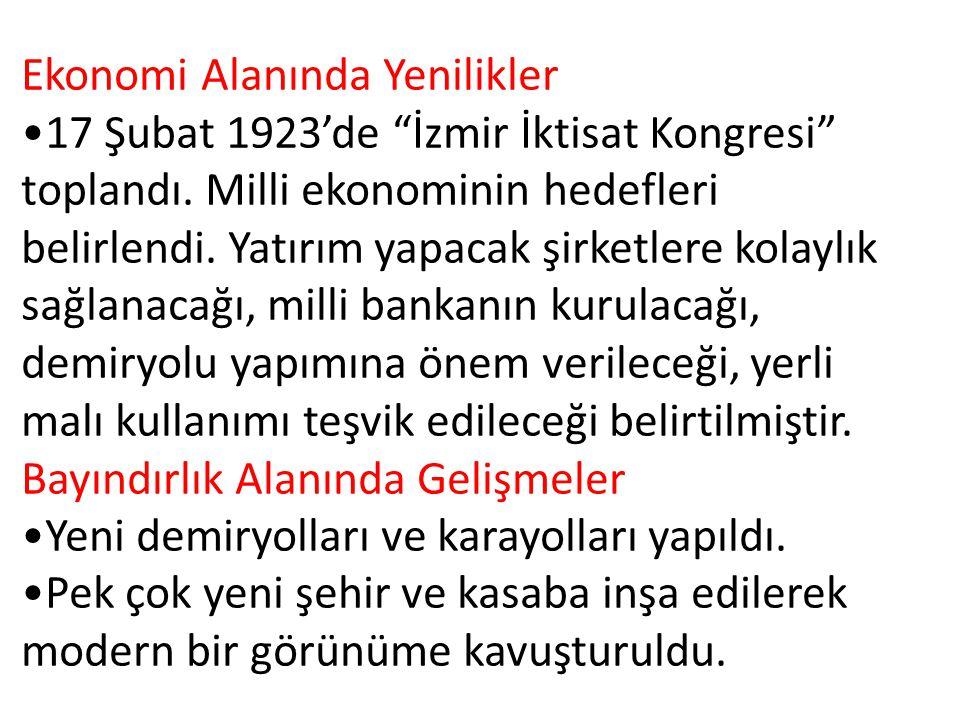 Ekonomi Alanında Yenilikler 17 Şubat 1923'de İzmir İktisat Kongresi toplandı.