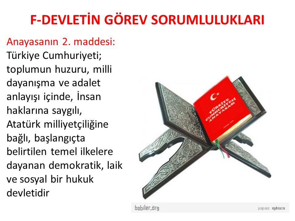 F-DEVLETİN GÖREV SORUMLULUKLARI Anayasanın 2.