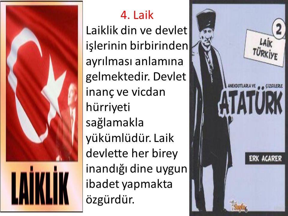4.Laik Laiklik din ve devlet işlerinin birbirinden ayrılması anlamına gelmektedir.