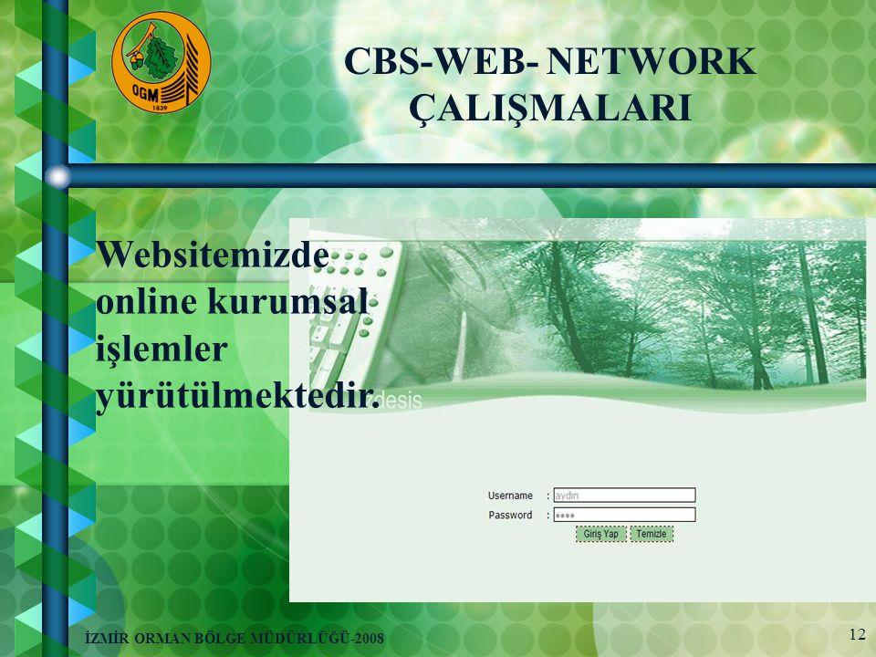 12 İZMİR ORMAN BÖLGE MÜDÜRLÜĞÜ-2008 Websitemizde online kurumsal işlemler yürütülmektedir.