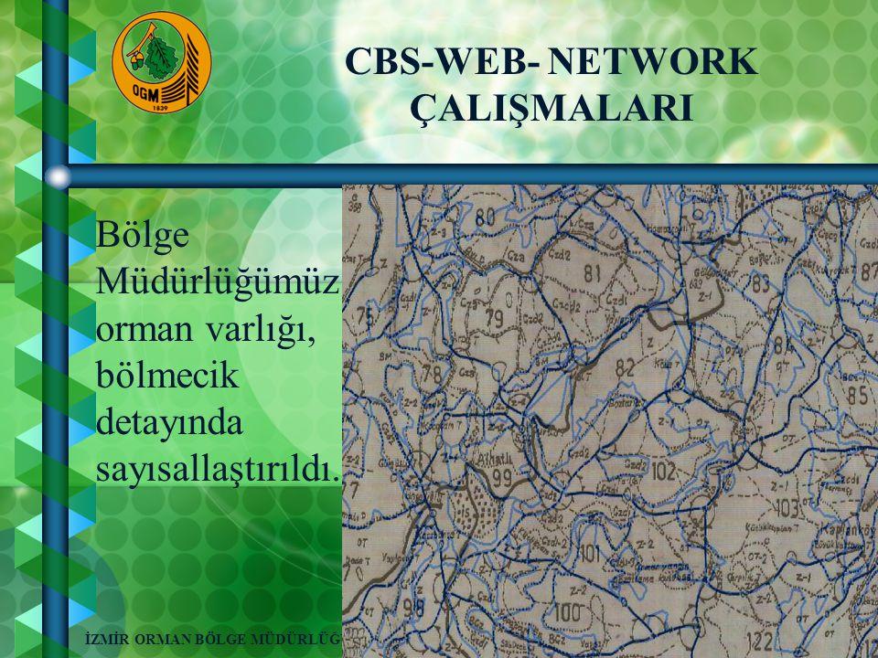 9 İZMİR ORMAN BÖLGE MÜDÜRLÜĞÜ-2008 CBS-WEB- NETWORK ÇALIŞMALARI Bölge Müdürlüğümüz orman varlığı, bölmecik detayında sayısallaştırıldı.