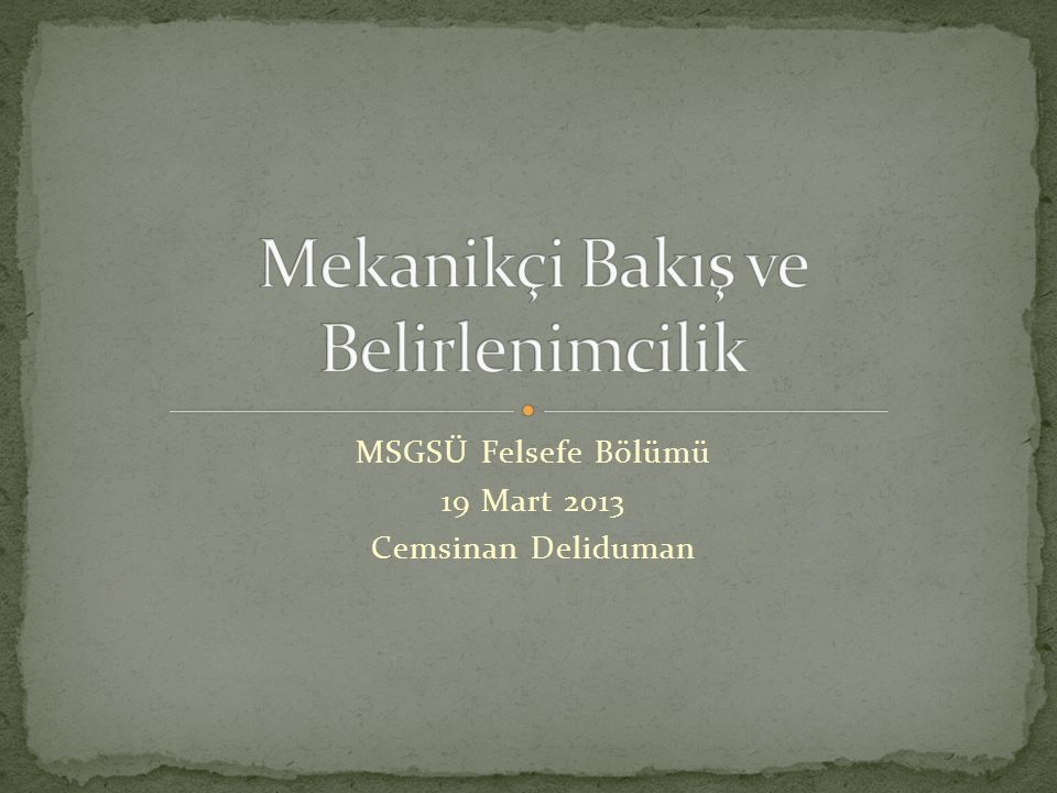 MSGSÜ Felsefe Bölümü 19 Mart 2013 Cemsinan Deliduman