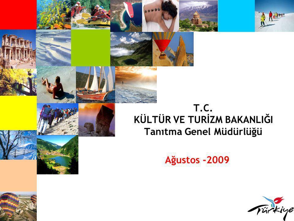 T.C. KÜLTÜR VE TURİZM BAKANLIĞI Tanıtma Genel Müdürlüğü Ağustos -2009