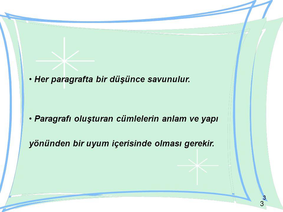 4 4 A) Paragrafın Anlam Yönü 1 ) Paragrafın Konusu: Her paragrafta yazar okura bir mesaj ulaştırmak ister.