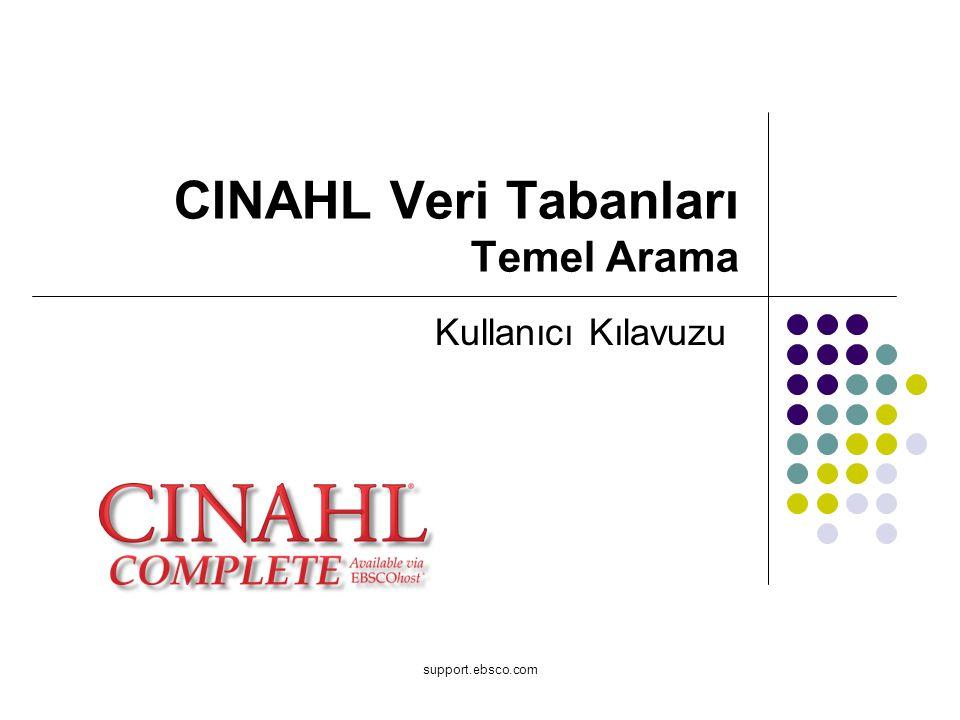 EBSCO'dan hemşirelik, ebelik ve sağlık hizmetleri alanlarında dünyanın en kapsamlı kaynağı olan CINAHL Complete temel arama kullanıcı kılavuzuna hoşgeldiniz.
