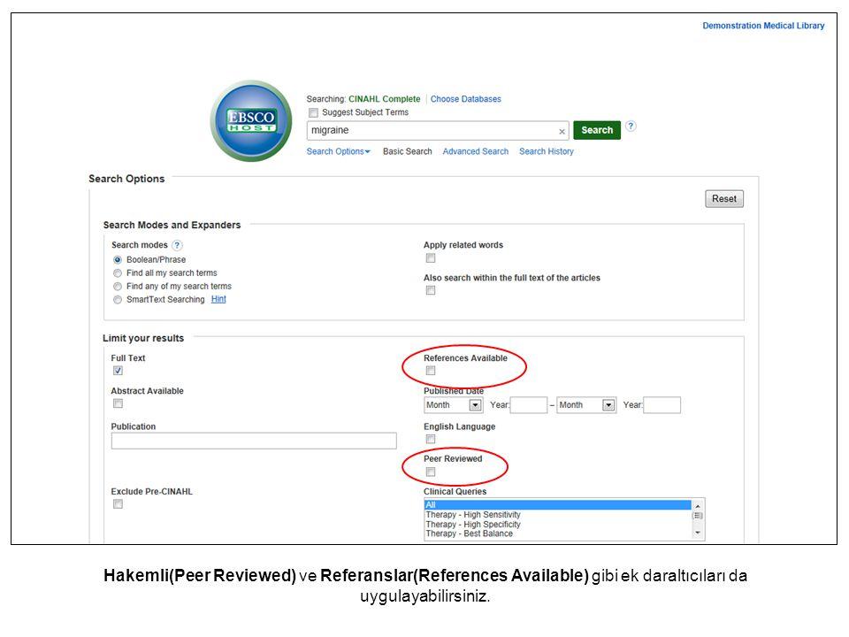 Hakemli(Peer Reviewed) ve Referanslar(References Available) gibi ek daraltıcıları da uygulayabilirsiniz.