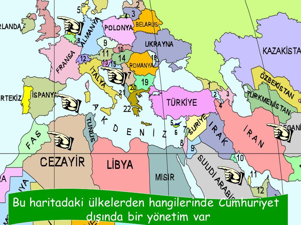 Bu haritadaki ülkelerden hangilerinde Cumhuriyet dışında bir yönetim var
