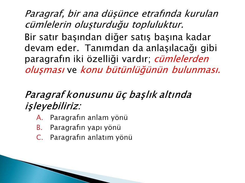 1.Paragrafın Bölümleri ◦ Giriş Cümlesi: Giriş cümlesi bağımsızdır.