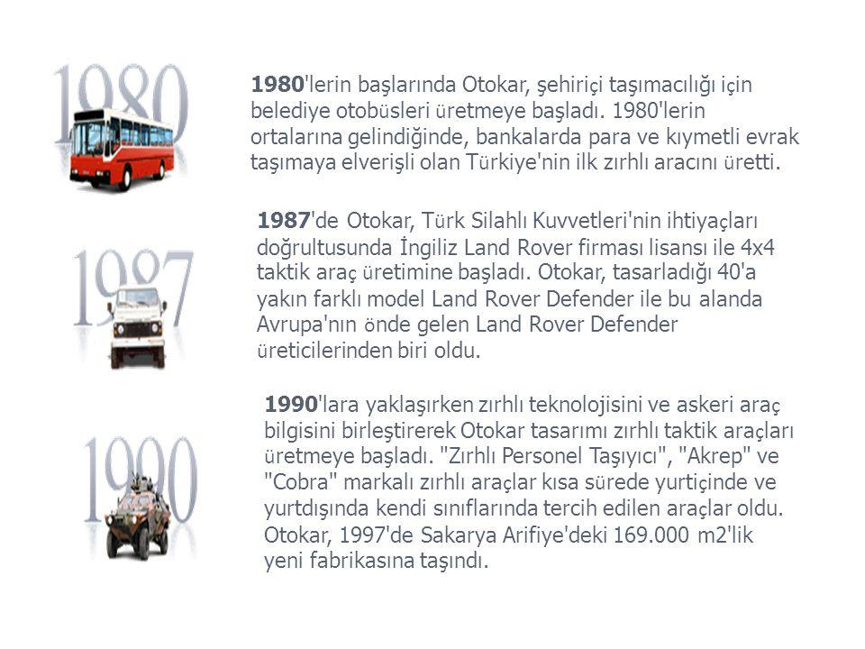 1980 lerin başlarında Otokar, şehiri ç i taşımacılığı i ç in belediye otob ü sleri ü retmeye başladı.