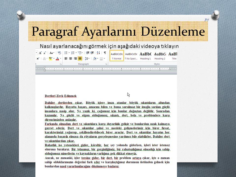 Paragraf Ayarlarını Düzenleme 34 Nasıl ayarlanacağını görmek için aşağıdaki videoya tıklayın