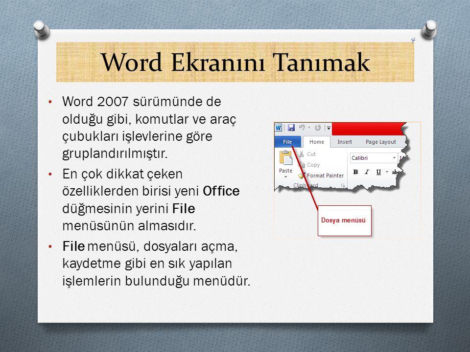 Word Ekranını Tanımak Word 2007 sürümünde de olduğu gibi, komutlar ve araç çubukları işlevlerine göre gruplandırılmıştır. En çok dikkat çeken özellikl