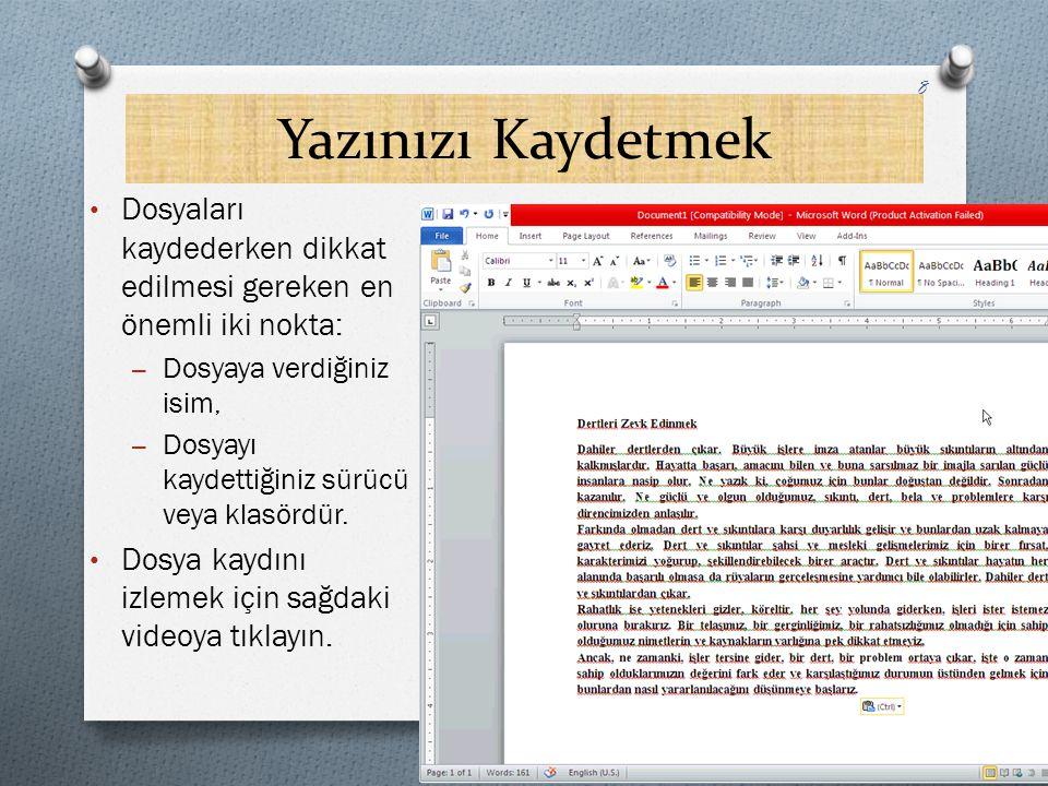 Yazınızı Farklı Bir İsim Vererek Kaydetmek O Dosyanın farklı isimle farklı bir klasöre kaydını izlemek için sağdaki videoya tıklayın.