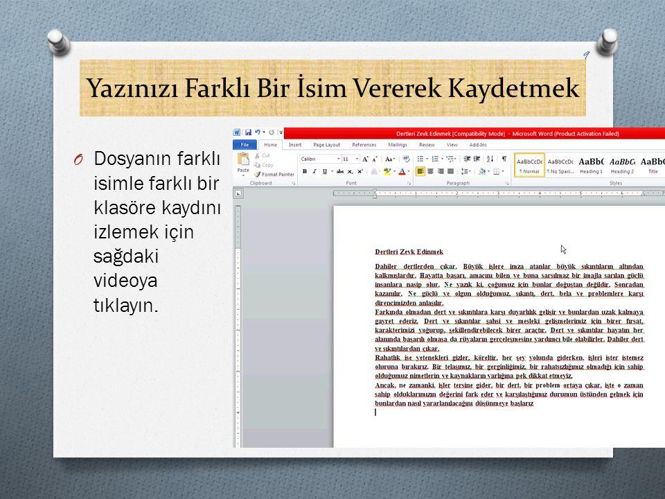 Yazınızı PDF Olarak Kaydetmek O Dosyanın farklı bir dosya formatında kaydını izlemek için sağdaki videoya tıklayın.