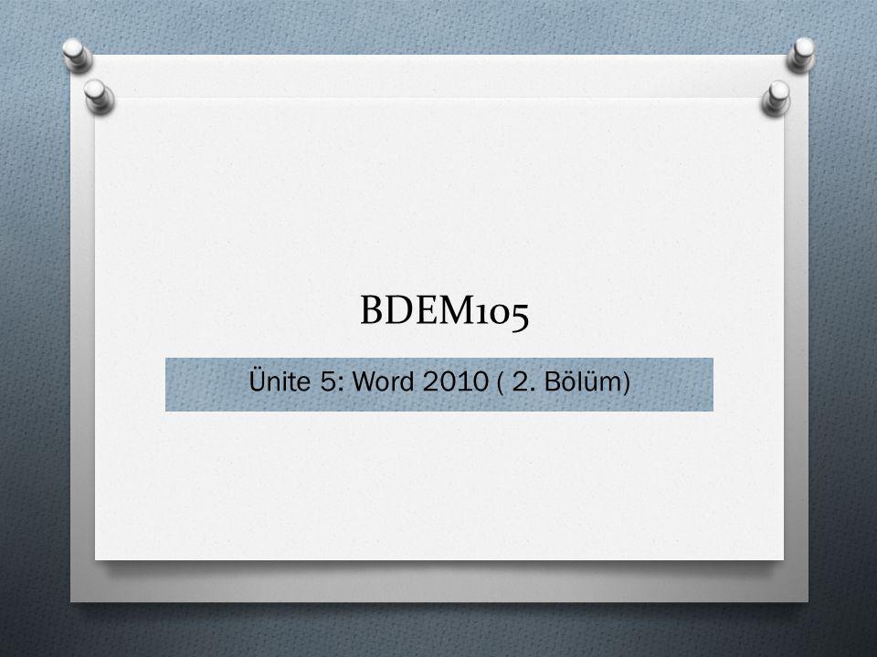 BDEM105 Ünite 5: Word 2010 ( 2. Bölüm)