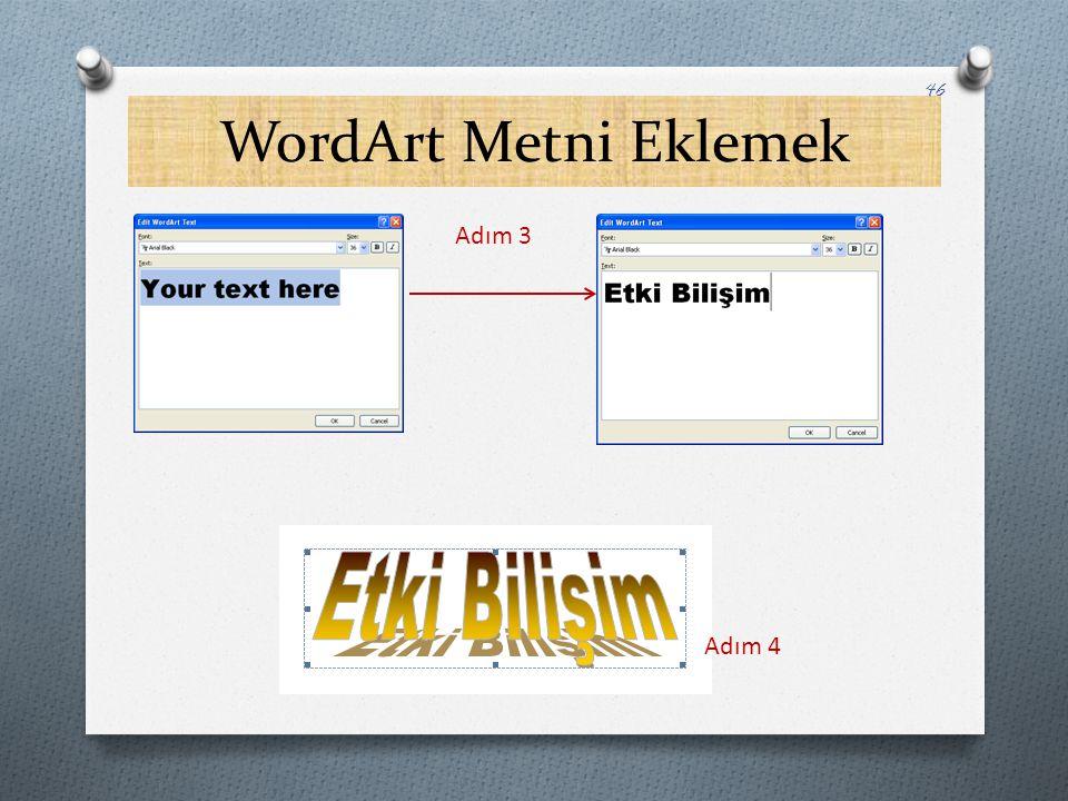 WordArt Metni Eklemek 46 Adım 3 Adım 4