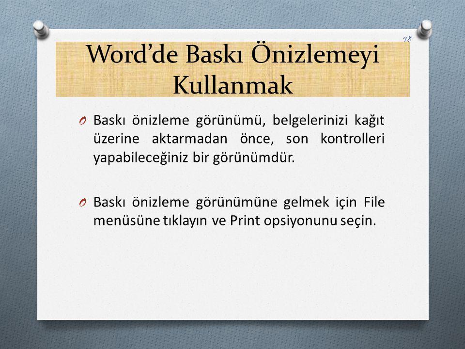 Word'de Baskı Önizlemeyi Kullanmak O Baskı önizleme görünümü, belgelerinizi kağıt üzerine aktarmadan önce, son kontrolleri yapabileceğiniz bir görünüm