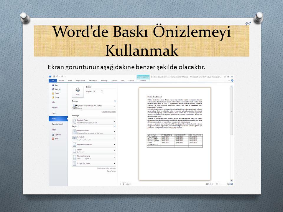Word'de Baskı Önizlemeyi Kullanmak 49 Ekran görüntünüz aşağıdakine benzer şekilde olacaktır.