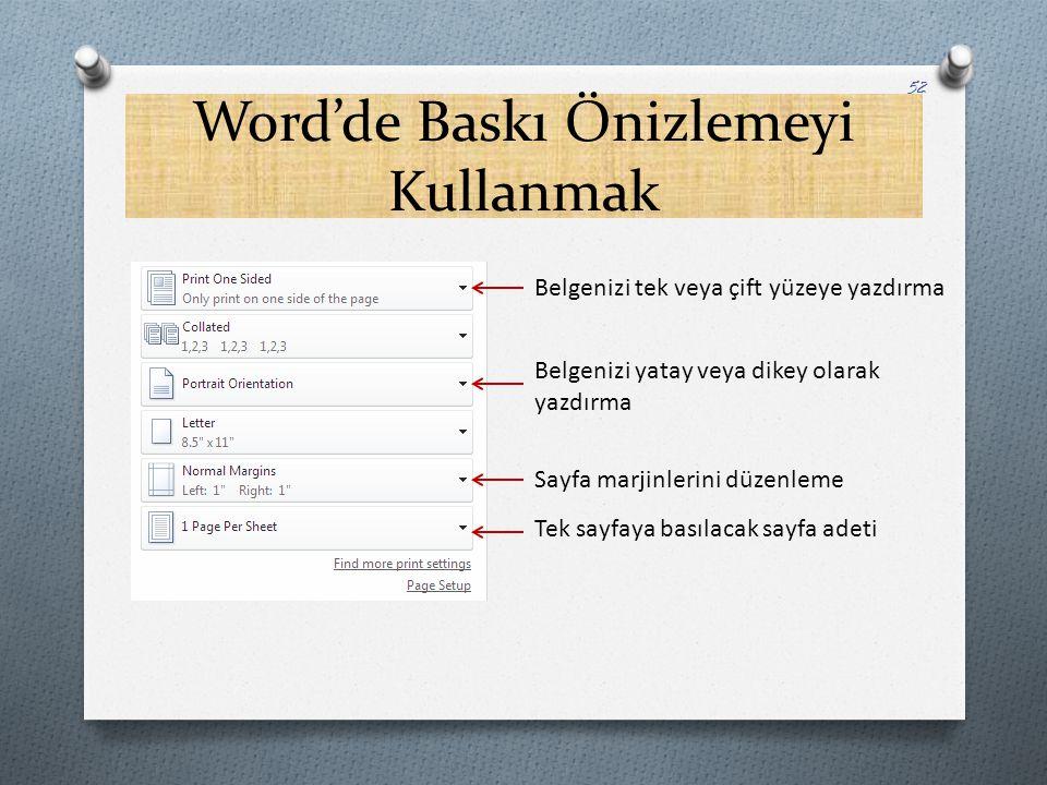 Word'de Baskı Önizlemeyi Kullanmak 52 Belgenizi tek veya çift yüzeye yazdırma Belgenizi yatay veya dikey olarak yazdırma Sayfa marjinlerini düzenleme