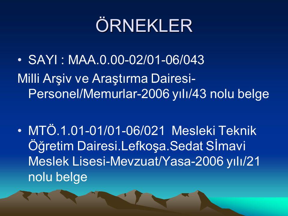 ÖRNEKLER SAYI : MAA.0.00-02/01-06/043 Milli Arşiv ve Araştırma Dairesi- Personel/Memurlar-2006 yılı/43 nolu belge MTÖ.1.01-01/01-06/021 Mesleki Teknik