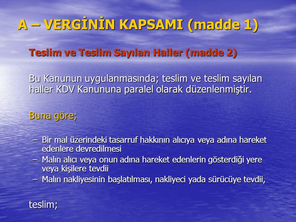 A – VERGİNİN KAPSAMI (madde 1) Teslim ve Teslim Sayılan Haller (madde 2) Bu Kanunun uygulanmasında; teslim ve teslim sayılan haller KDV Kanununa paral