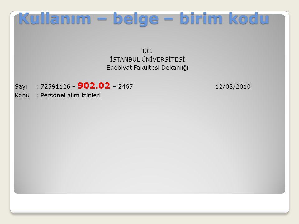 Kullanım – belge – birim kodu T.C. İSTANBUL ÜNİVERSİTESİ Edebiyat Fakültesi Dekanlığı Sayı: 72591126 – 902.02 – 2467 12/03/2010 Konu: Personel alım iz