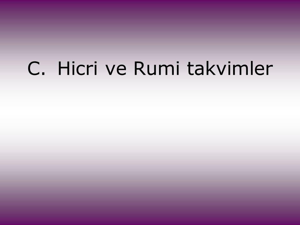 C.Hicri ve Rumi takvimler