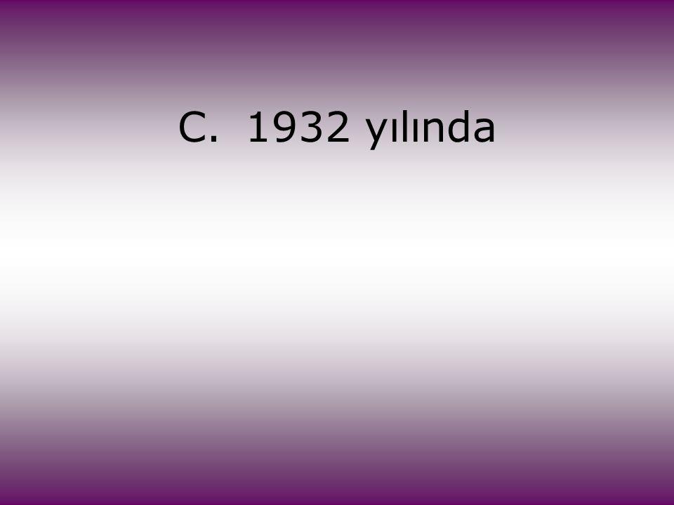 C.1932 yılında