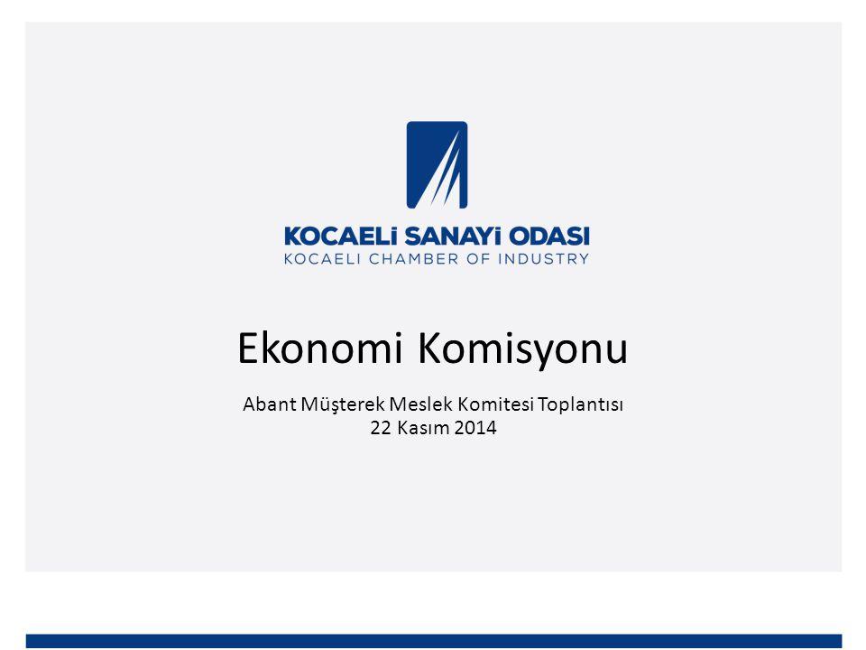 Ekonomi Komisyonu Abant Müşterek Meslek Komitesi Toplantısı 22 Kasım 2014