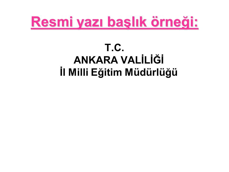 Resmi yazı başlık örneği: T.C. ANKARA VALİLİĞİ İl Milli Eğitim Müdürlüğü