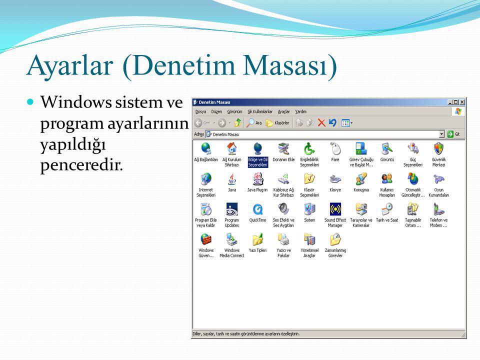 Windows sistem ve program ayarlarının yapıldığı penceredir. Ayarlar (Denetim Masası)