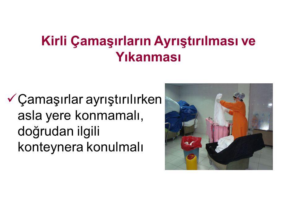 Çamaşırlar ayrıştırılırken asla yere konmamalı, doğrudan ilgili konteynera konulmalı Kirli Çamaşırların Ayrıştırılması ve Yıkanması