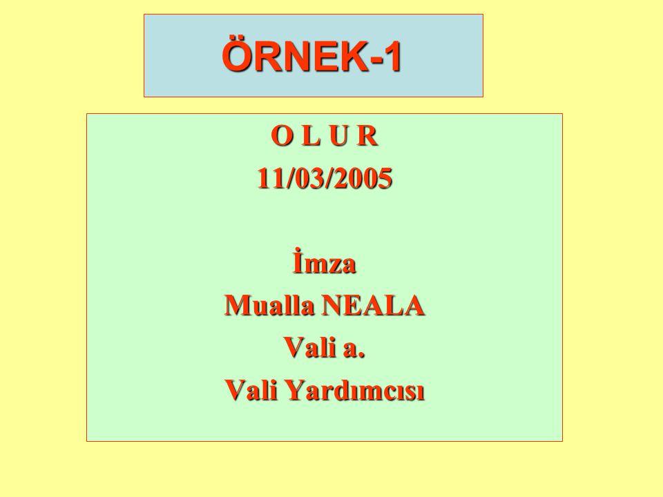 İmza Dr.Murat KARAMURAT Zabıta Müdürü V OLUR 01/01/2007 Muhlis BEĞENMEZ Başkan a. Başkan Yardımcısı