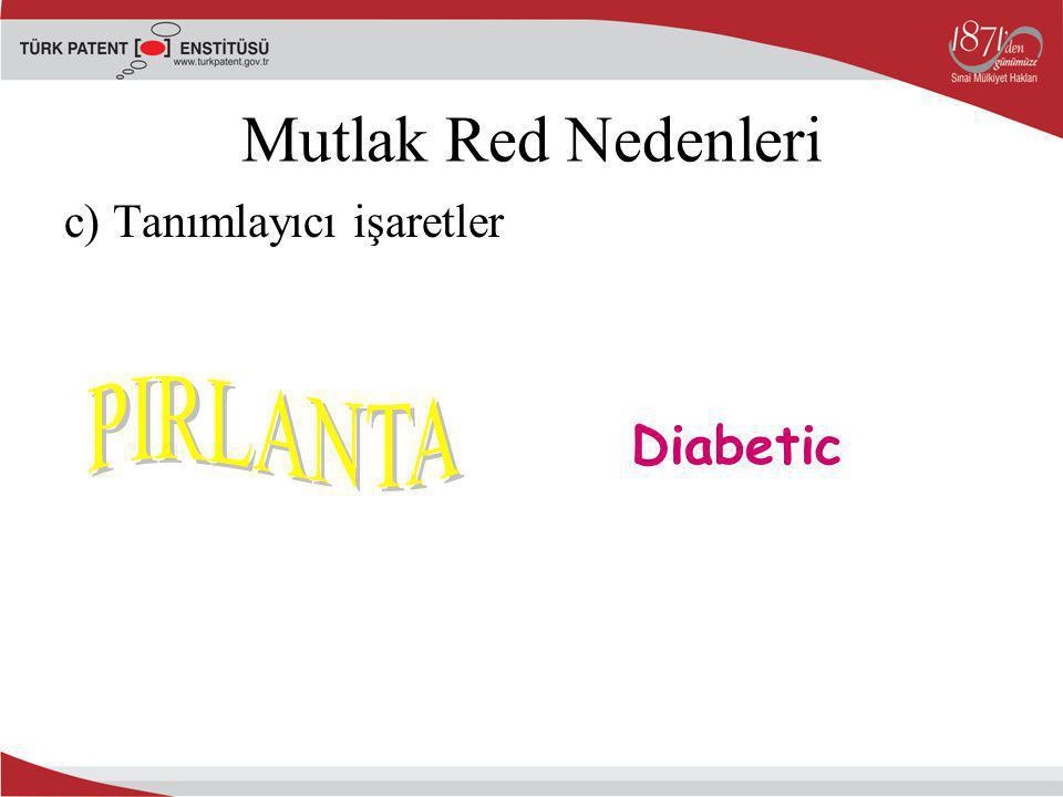 Mutlak Red Nedenleri c) Tanımlayıcı işaretler Diabetic