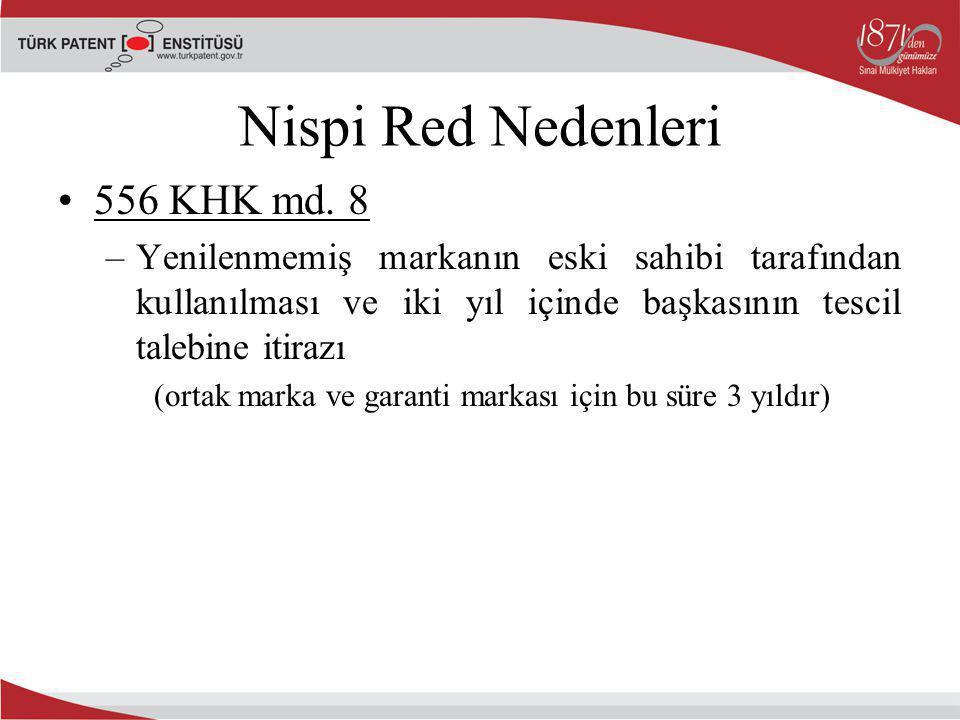 Nispi Red Nedenleri 556 KHK md. 8 –Yenilenmemiş markanın eski sahibi tarafından kullanılması ve iki yıl içinde başkasının tescil talebine itirazı (ort