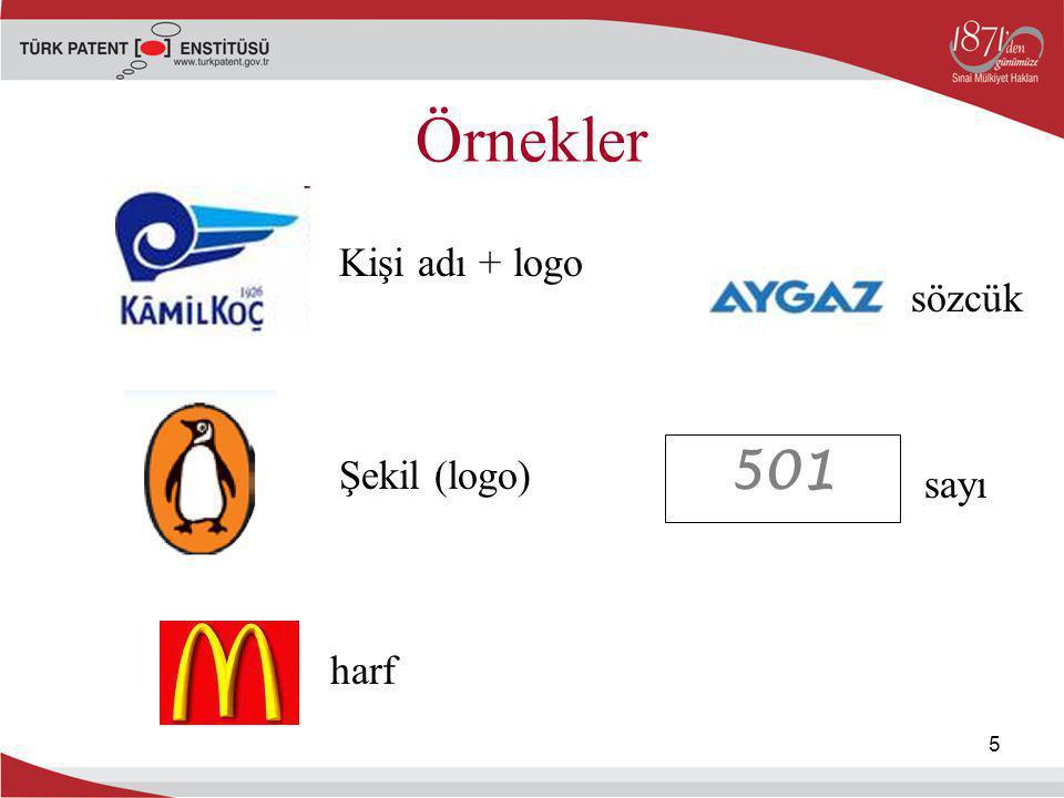 5 Örnekler Kişi adı + logo sözcük Şekil (logo) harf sayı 501