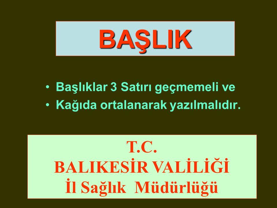 Sayın Dr.Mustafa AKPINAR Bulaşıcı Hast.Şube Müdürü ÖRNEK-3