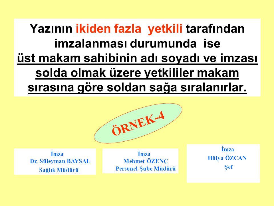 ÖRNEK-4 İmza Mehmet ÖZENÇ Personel Şube Müdürü İmza Dr.